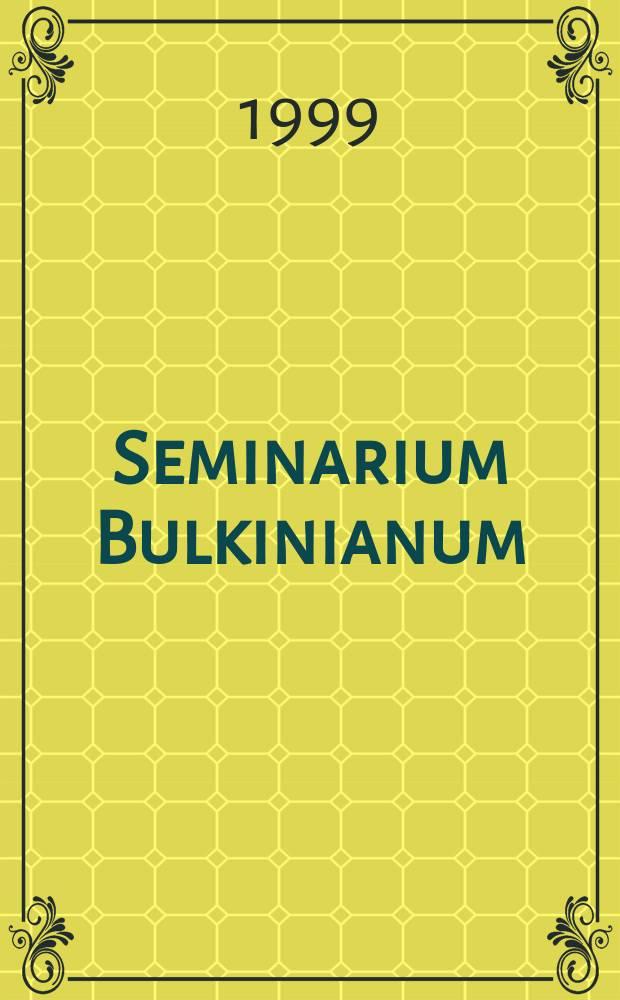 Seminarium Bulkinianum : К 60-летию Валентина Александровича Булкина : Сб. ст