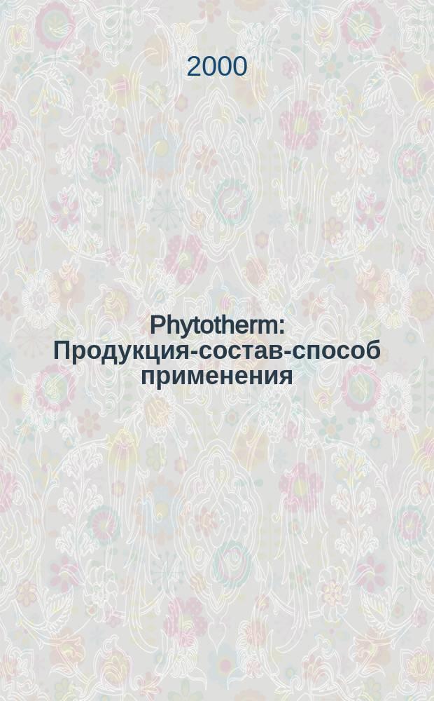 Phytotherm : Продукция-состав-способ применения