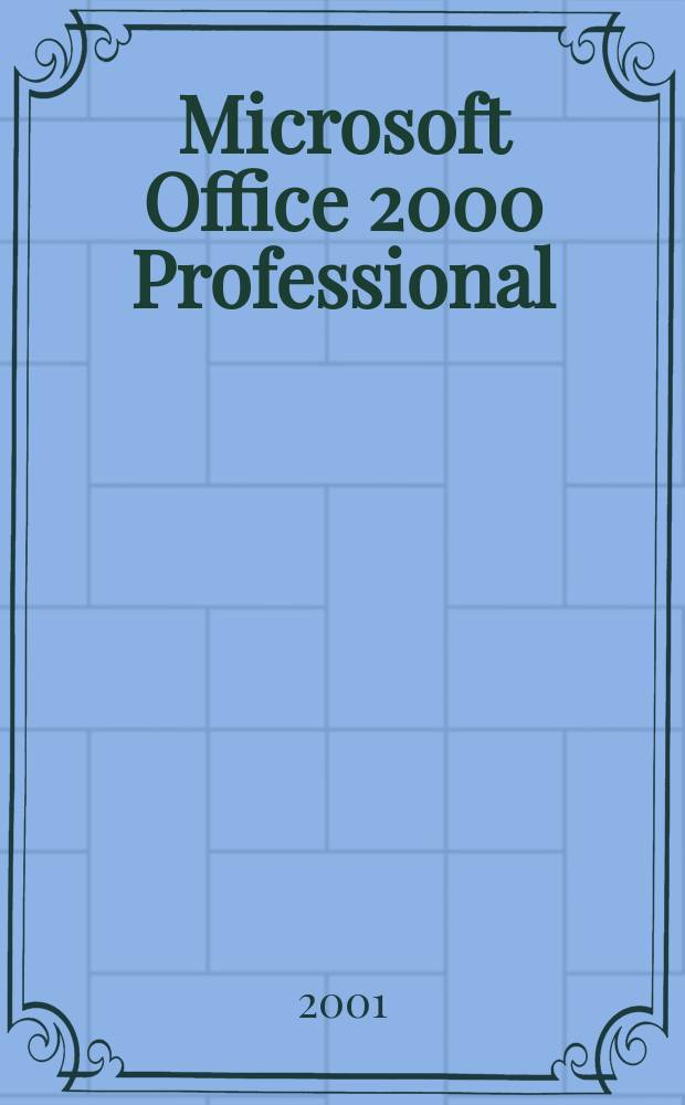 Microsoft Office 2000 Professional : 6 кн. в одной