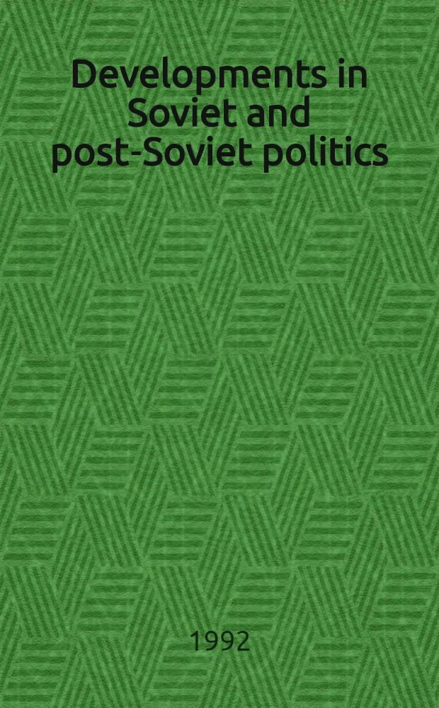 Developments in Soviet and post-Soviet politics