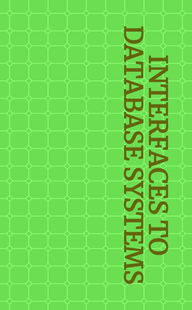 Interfaces to database systems (IDS92) : Proc. of the First Intern. workshop on interfaces to database systems, Glasgow, 1-3 July 1992 = Интерфейсы систем баз данных . Труды Первого Междунар. cеминара по интерфейсам баз данных, Глазго, 1-3 июля 1992г..