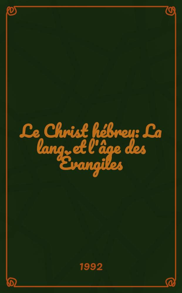 Le Christ hébreu : La lang. et l'âge des Évangiles = Еврейский христос.Язык и возраст Евангелие.