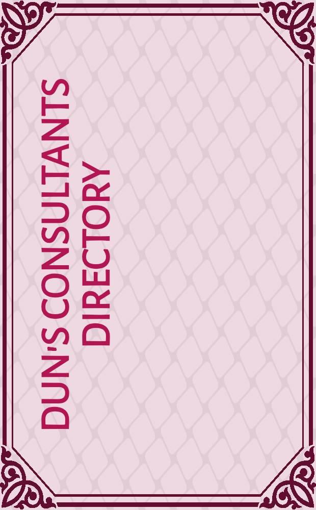 Dun's Consultants directory = Справочник по консультантам Дана.