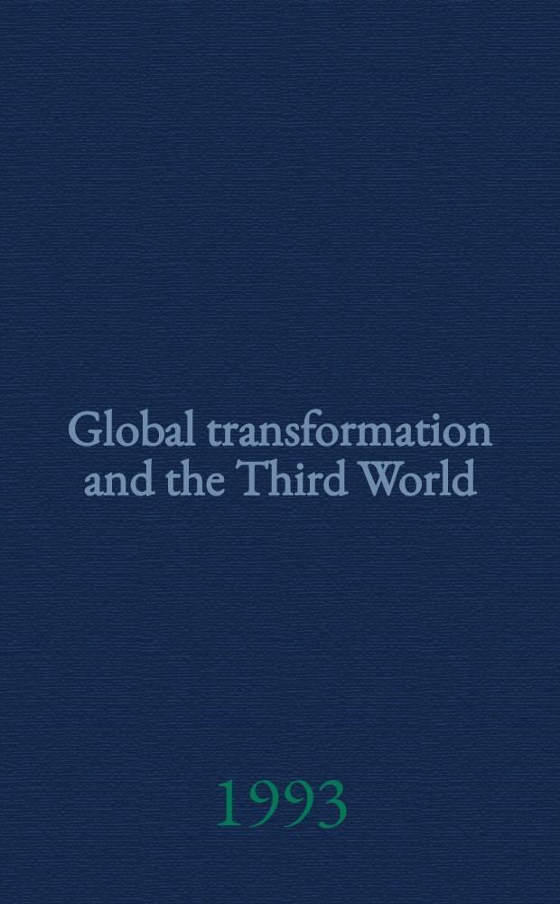 Global transformation and the Third World = Глобальные изменения в третьем мире.