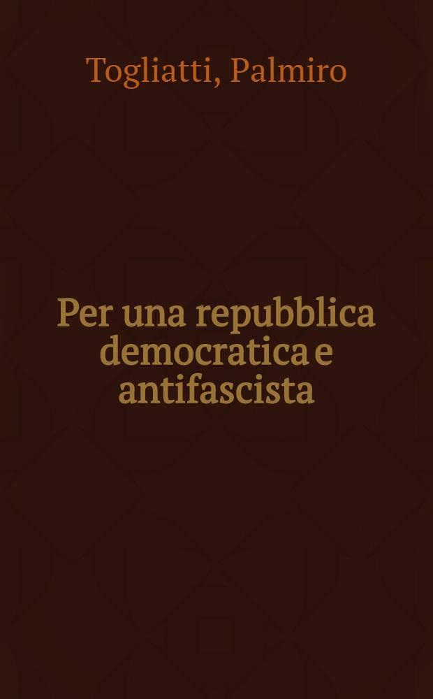 Per una repubblica democratica e antifascista : Discorsi alla Costituente