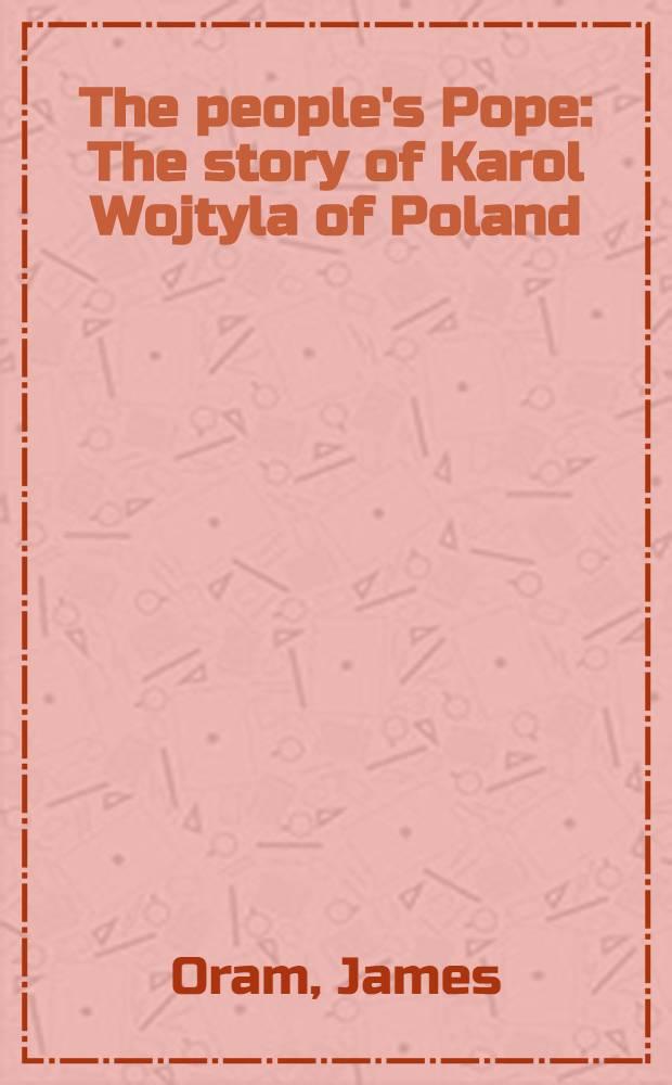 The people's Pope : The story of Karol Wojtyla of Poland = Народный папа.