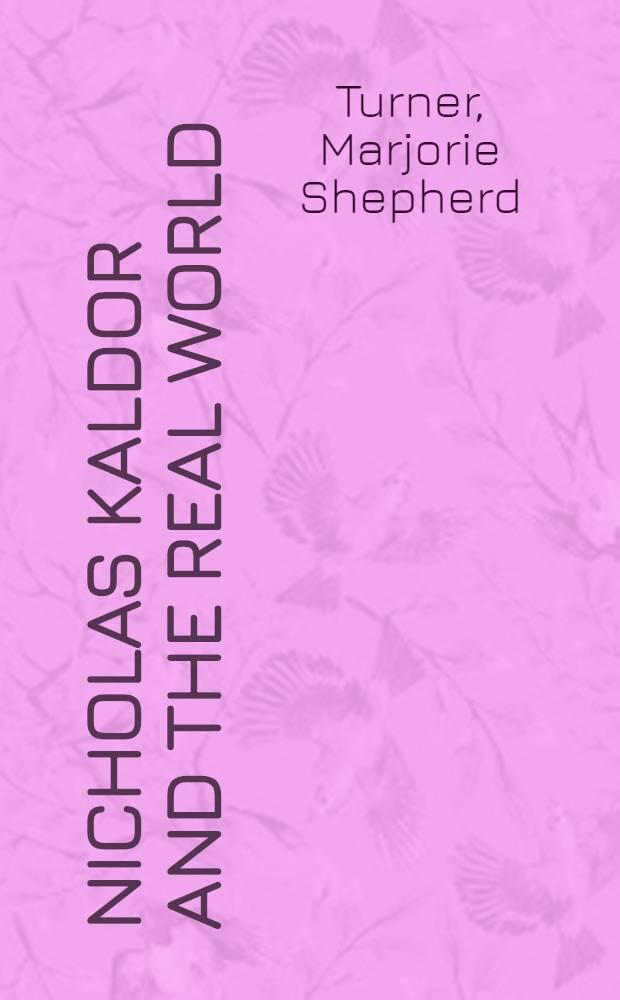 Nicholas Kaldor and the real world = Николас Калдор и реальный мир.