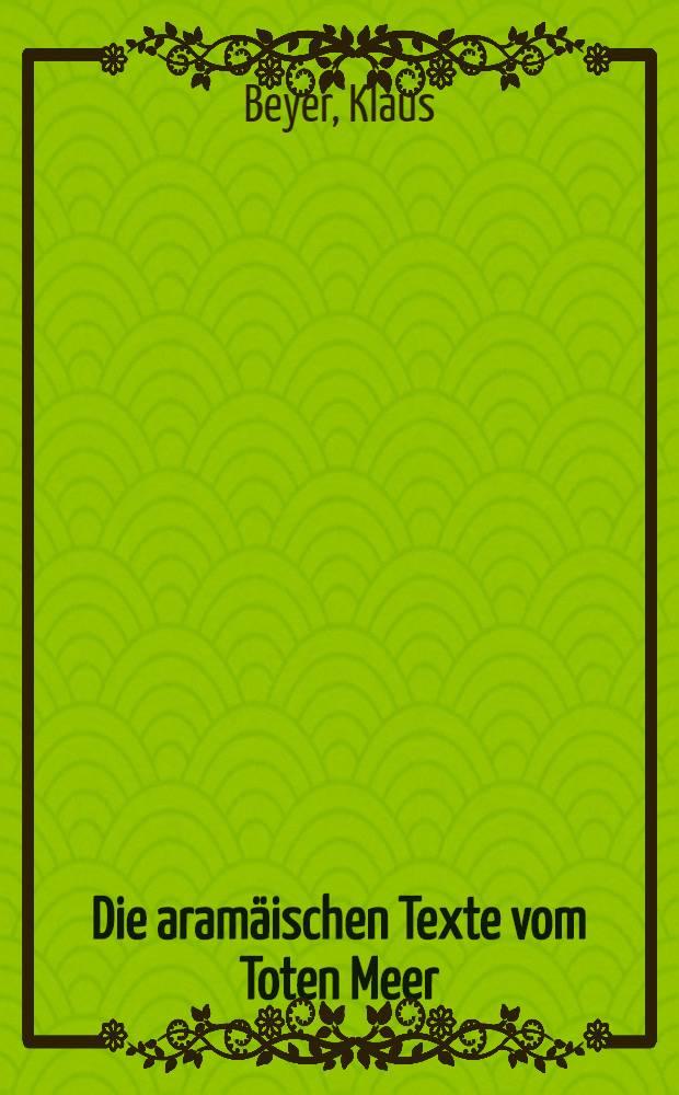 Die aramäischen Texte vom Toten Meer : Samt den Inschriften aus Palästina, dem Testament Levis aus der Kairoer Genisa, der Fastenrolle u. den alten talmudischen Zitaten : Aramaistische Einl., Text, Übers., Deutung, Grammatik / Wörterbuch, Dt.-aramäische Wortliste, Reg = Арамейские тексты Мертвого моря.