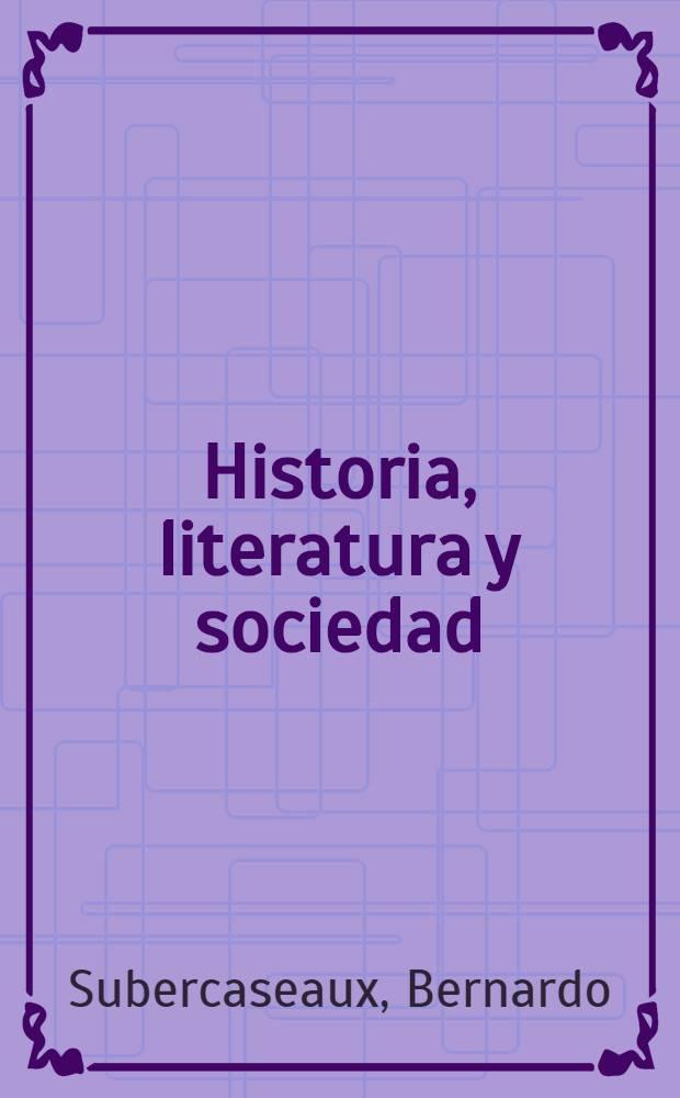 Historia, literatura y sociedad : Ensayos de hermeneutica cultural = История, литература и общество.