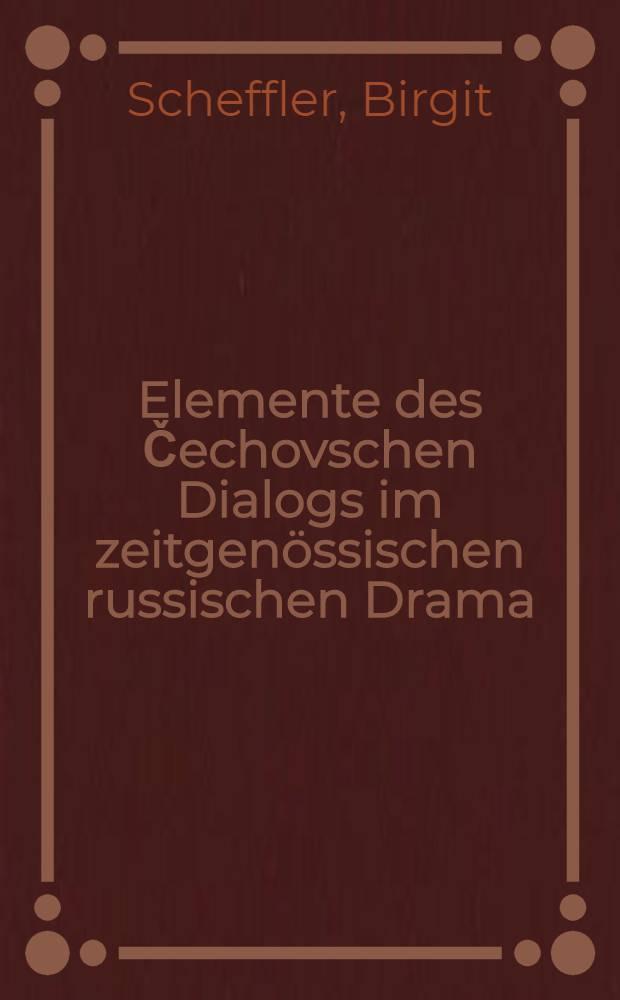 Elemente des Čechovschen Dialogs im zeitgenössischen russischen Drama = Элемент чеховских диалогов в современной русской драме.