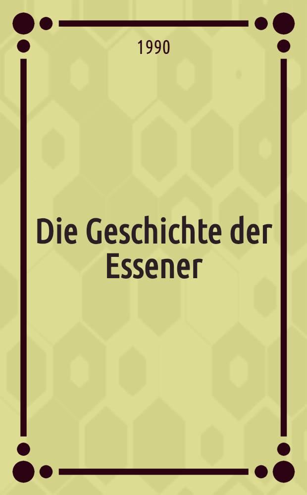Die Geschichte der Essener : Der essenischen Gemeinden von Qumran u. Damaskus