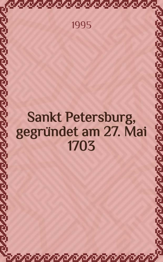Sankt Petersburg, gegründet am 27. Mai 1703 : Album