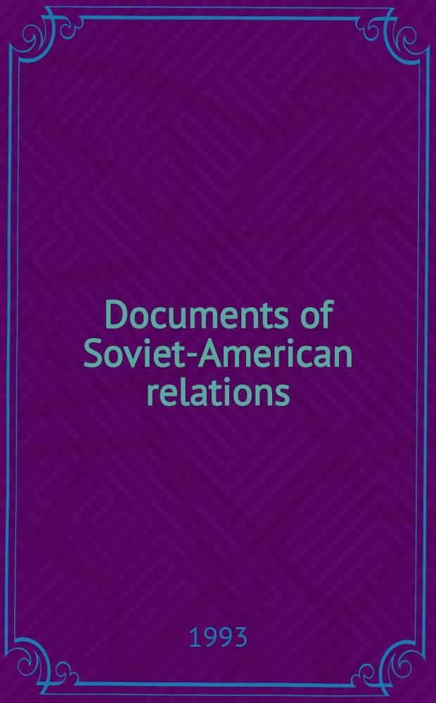 Documents of Soviet-American relations = Документы советско-американских отношений.