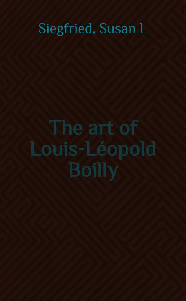 The art of Louis-Léopold Boilly : Mod. life in Napoleonic France = Искусство Луи-Леопольда Буальи.