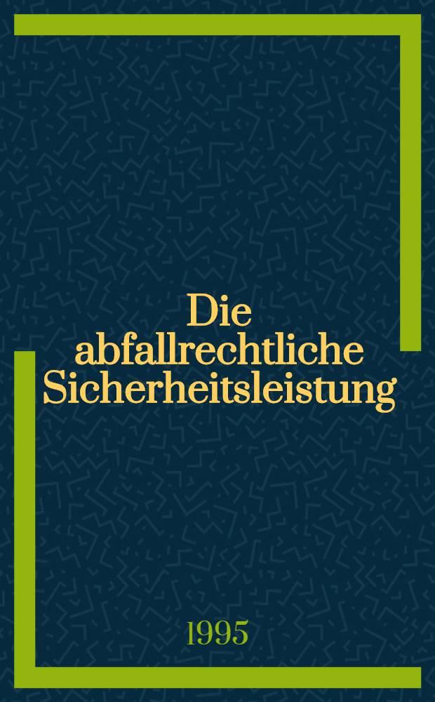 Die abfallrechtliche Sicherheitsleistung : Ein Beitr. zu 8 Abs. 2 AbfG : Inaug.-Diss = Предоставление гарантий при правовом регулировании отходов.