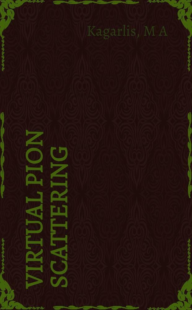 Virtual pion scattering = Рассеяние виртуальных пионов.
