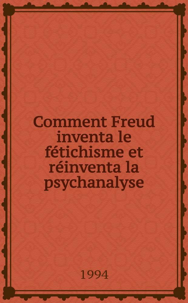 Comment Freud inventa le fétichisme et réinventa la psychanalyse = Как Фрейд изобрел фетишизм и заново изобрел психоанализ.