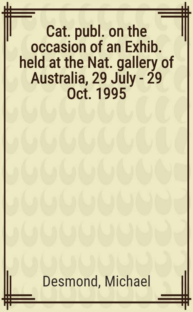 1968 : Cat. publ. on the occasion of an Exhib. held at the Nat. gallery of Australia, 29 July - 29 Oct. 1995 = 1968.