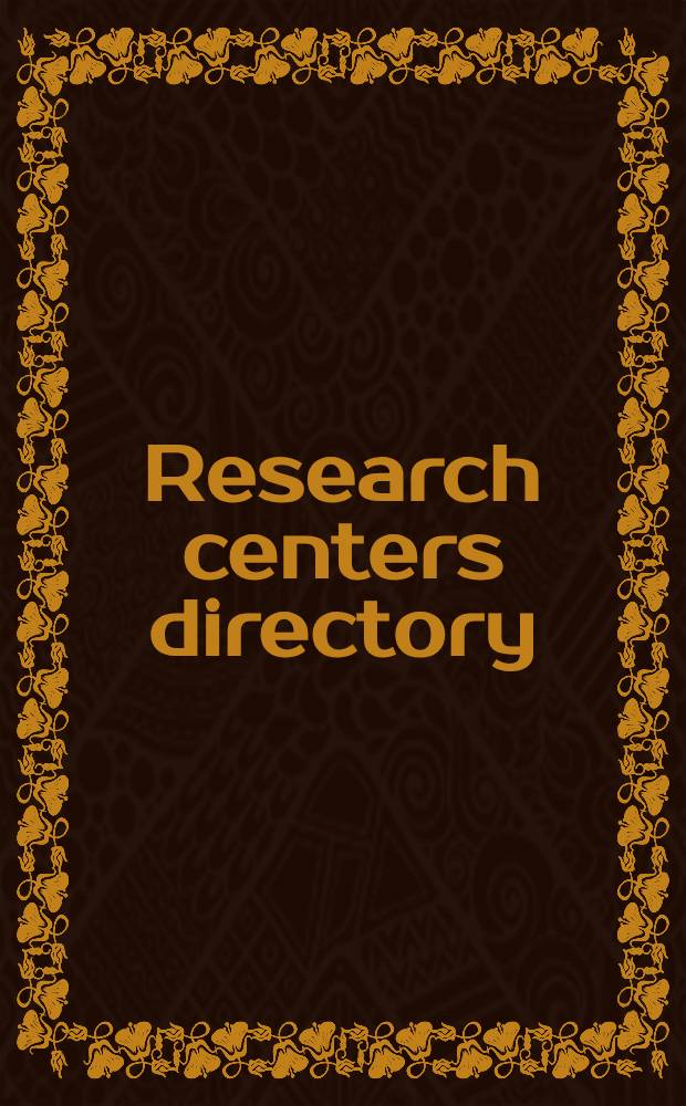 Research centers directory : A guide to more than 13,400 univ.-related a. other nonprofit research organizations established on a permanent basis a. carrying on continuing research progr... : In 2 vol = Справочник исследовательских центров..
