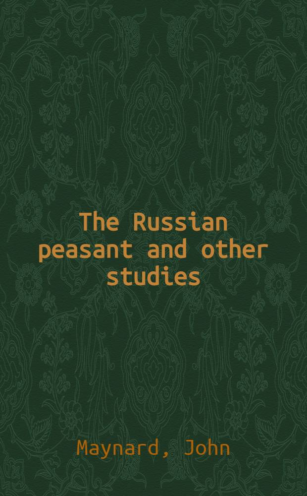 The Russian peasant and other studies = Русский крестьянин.