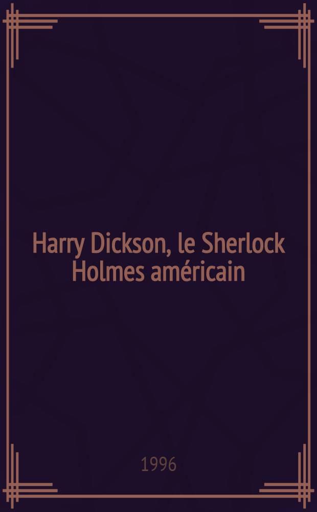 Harry Dickson, le Sherlock Holmes américain : Trois récits fantastiques