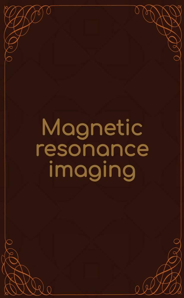 Magnetic resonance imaging = Магниторезонансное изображение.