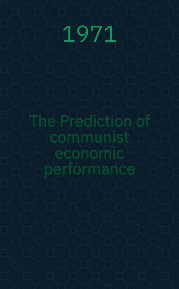The Prediction of communist economic performance = Прогноз развития коммунистической экономики.