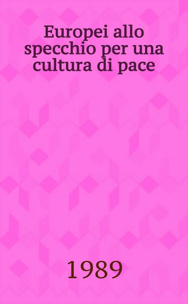 Europei allo specchio per una cultura di pace : Atti del Convegno = Европа в зеркале.Через призму европейской культуры в мире.