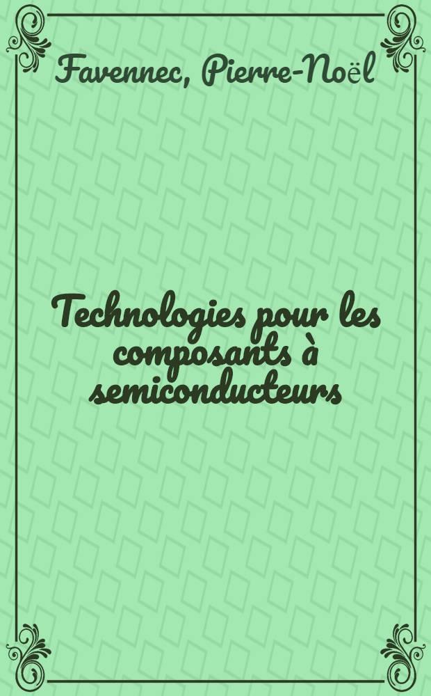 Technologies pour les composants à semiconducteurs : Principes physiques = Производство компонентов полупроводников. Физические основы.