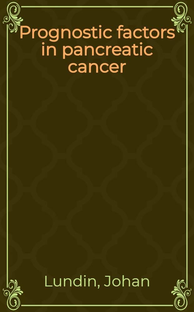 Prognostic factors in pancreatic cancer : Acad. diss = Прогностические факторы при раке поджелудочной железы. Дис..