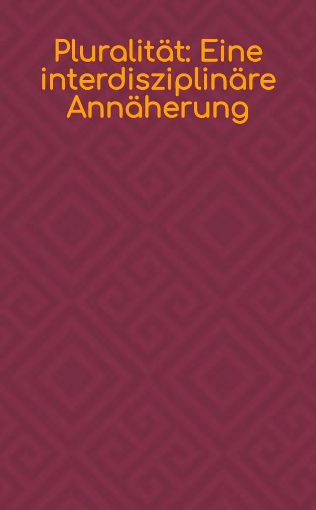 Pluralität : Eine interdisziplinäre Annäherung : Festschrift für Moritz Csáky = Множественность.
