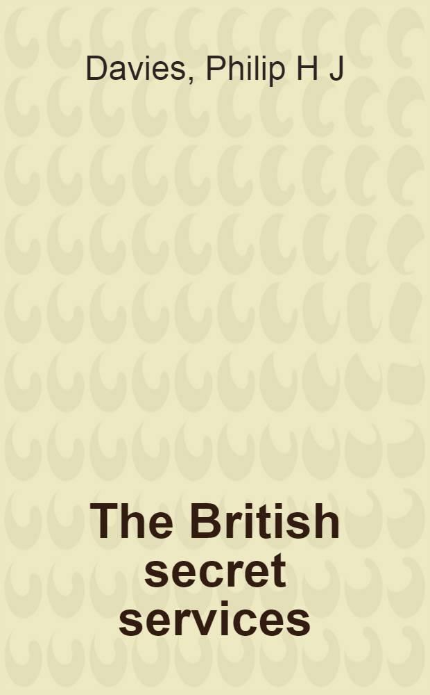 The British secret services = Британские секретные службы.