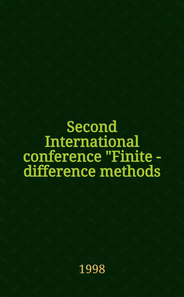"Second International conference ""Finite - difference methods: theory and applications"" (CFDM 98) : Proceedings"