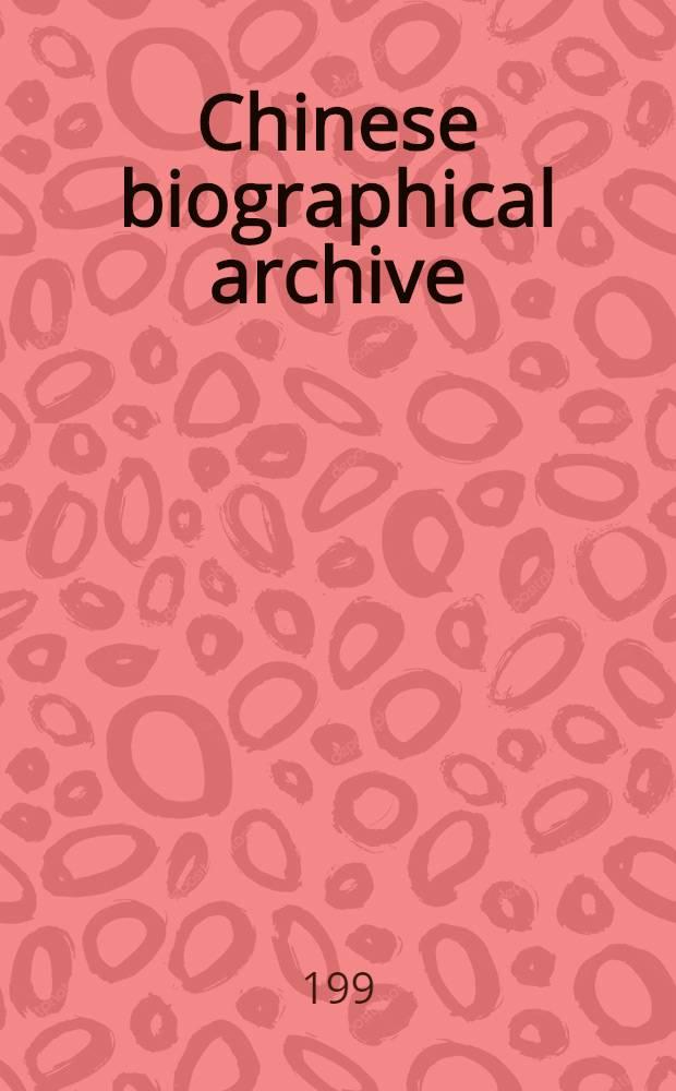 Chinese biographical archive (CBA) = Chinesisches biographisches Archiv = Китайский биографический архив.