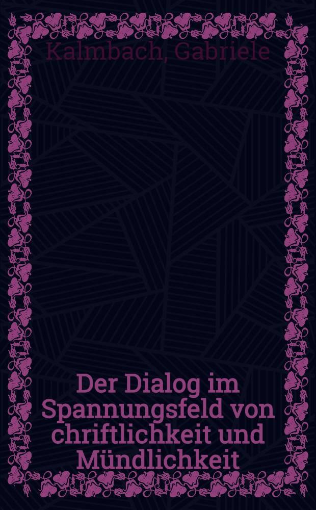 Der Dialog im Spannungsfeld von chriftlichkeit und Mündlichkeit = Диалог в письм. и устных текстах.