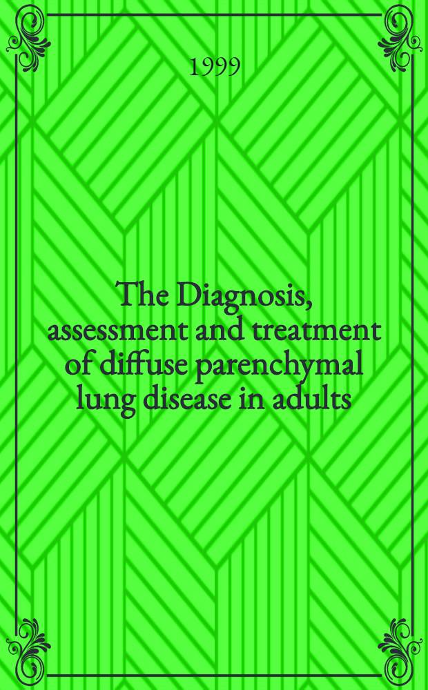 The Diagnosis, assessment and treatment of diffuse parenchymal lung disease in adults : Brit. thoracic soc. recommendations