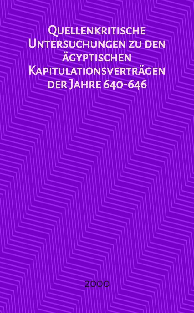Quellenkritische Untersuchungen zu den ägyptischen Kapitulationsverträgen der Jahre 640-646 = Изучение критики исследований египетского договора о капитуляции, 640-646 гг..
