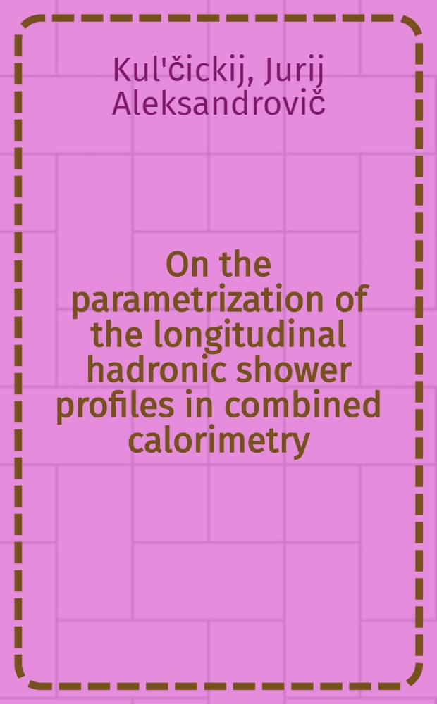 On the parametrization of the longitudinal hadronic shower profiles in combined calorimetry