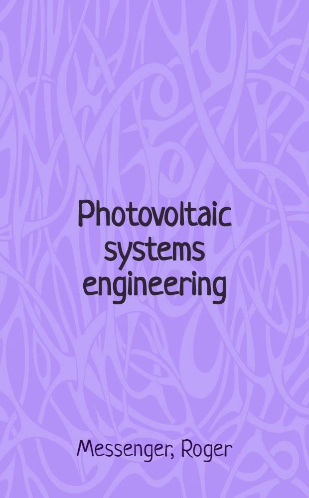 Photovoltaic systems engineering = Техника фотоэлектрических систем.