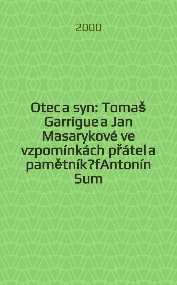 Otec a syn : Tomaš Garrigue a Jan Masarykové ve vzpomínkách přátel a pamětník?fAntonín Sum = Отец и сын - Томаш Гарриг и Ян Масарики.
