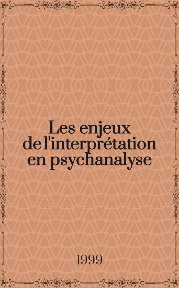 Les enjeux de l'interprétation en psychanalyse : Un essai sur Freud