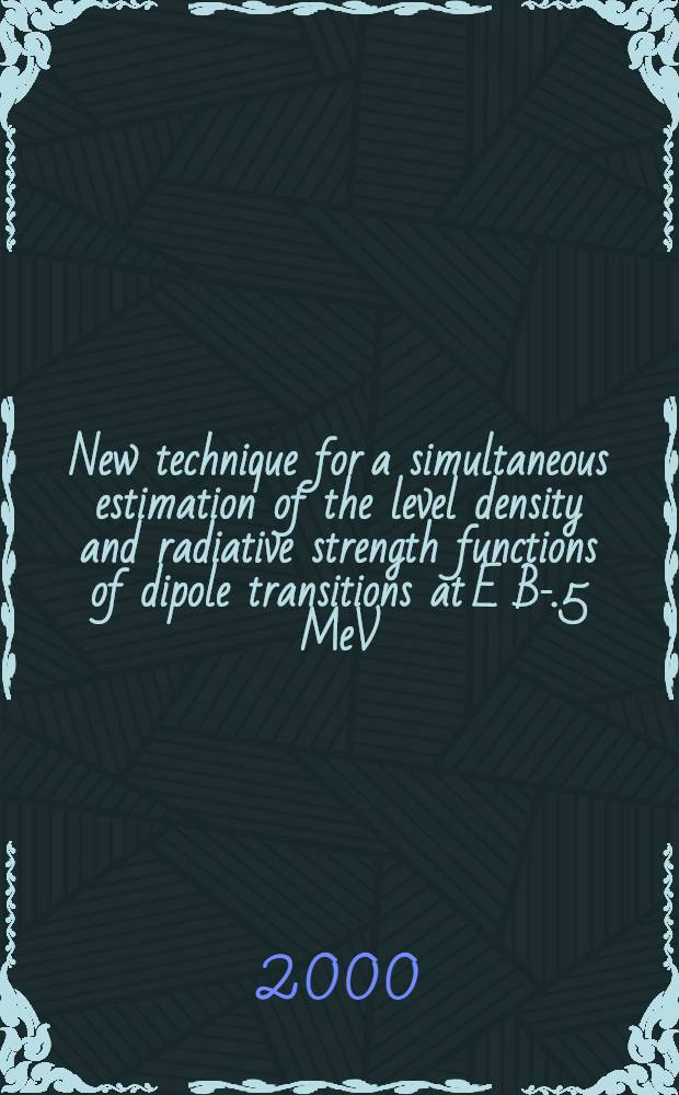 New technique for a simultaneous estimation of the level density and radiative strength functions of dipole transitions at E B -0.5 MeV
