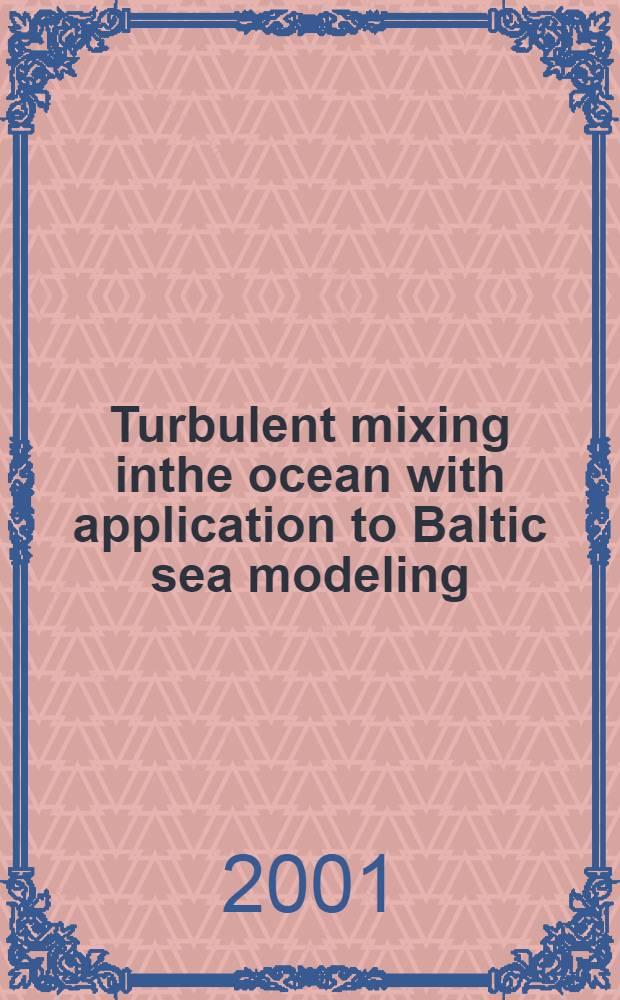 Turbulent mixing inthe ocean with application to Baltic sea modeling : Diss. = Моделирование турбулентного перемешивания в Балтийском море.