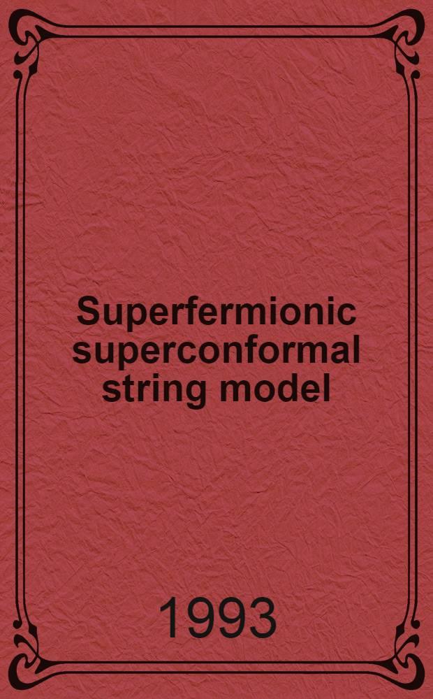 Superfermionic superconformal string model