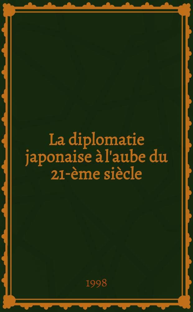 La diplomatie japonaise à l'aube du 21-ème siècle : Réflexions sur les relations du Japon avec la France et sur son rôle intern = Японская дипломатия на заре 21-го века