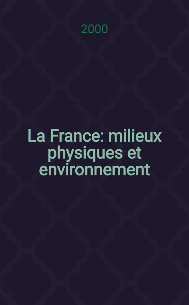 La France: milieux physiques et environnement = Франция: физическая среда и экология