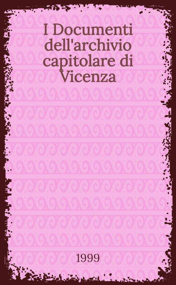 I Documenti dell'archivio capitolare di Vicenza (1083-1259) = Специальный выпуск по диэлектрикам в микроэлектронике.