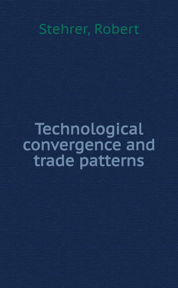 Technological convergence and trade patterns = Технологическая конвергенция и торговые модели