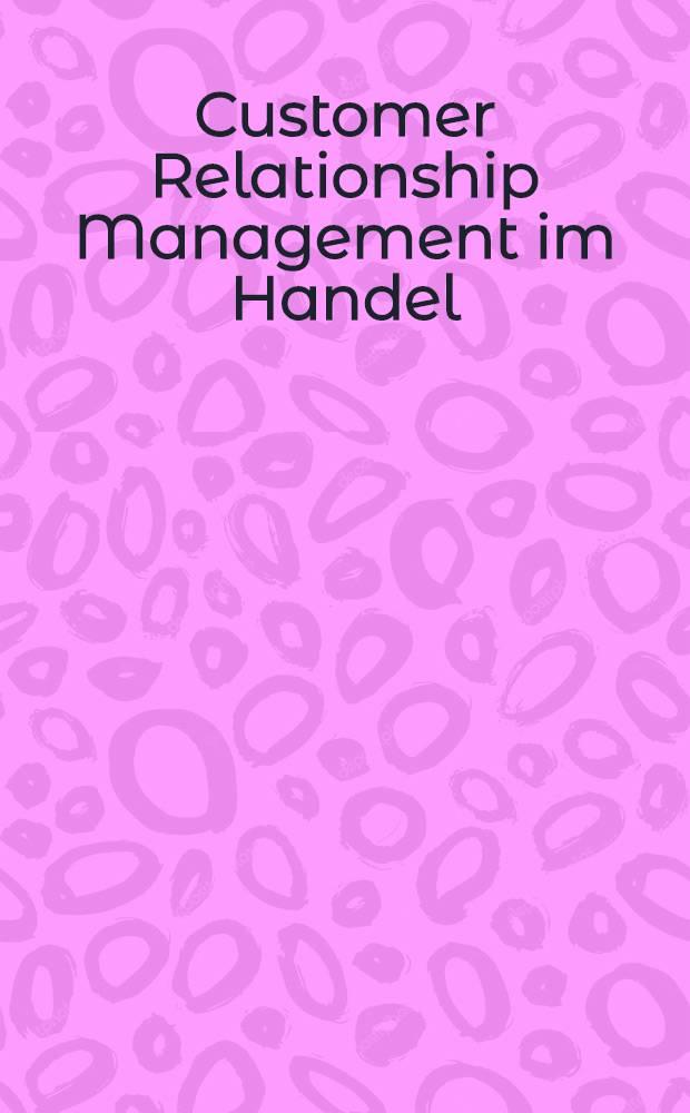 Customer Relationship Management im Handel : Strategien - Konzepte - Erfahrungen = Управление покупательскими отношениями в торговле