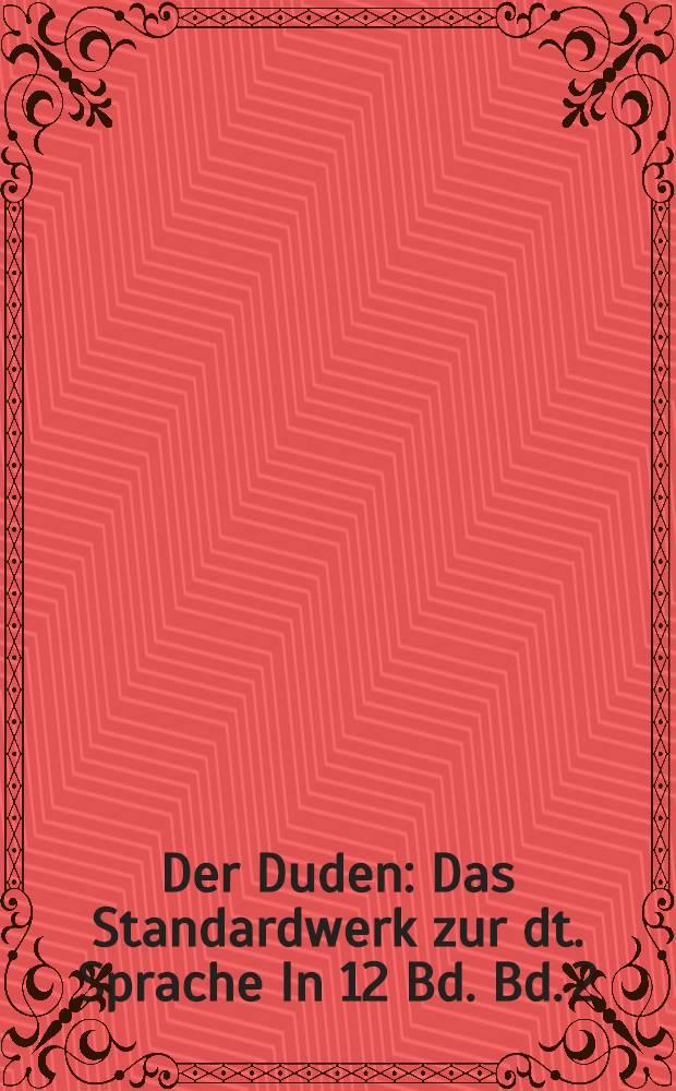 Der Duden : Das Standardwerk zur dt. Sprache In 12 Bd. Bd. 2 : Das Stilwörterbuch = Стилистический словарь